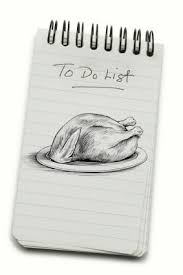 the official thanksgiving s gonna be a to do list yes
