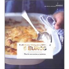 livre cuisine fnac cuisine à moins de 5 euros plus de 200 recettes et variations