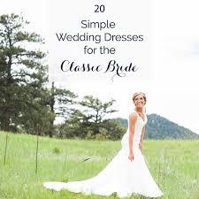simple wedding dresses for brides 20 simple wedding dresses for the classic wedding shoppe