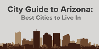 best cities in arizona best places to live in arizona