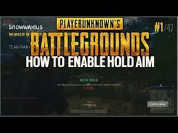 pubg hold to aim how to enable hold aim in pubg youtube