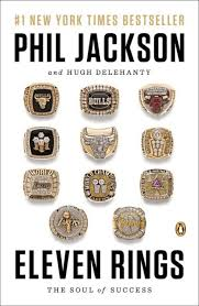 Eleven Rings The Soul Of Success By Phil Jackson Hugh Delehanty