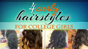 four curly hairstyle for college girls teen fashion hair art