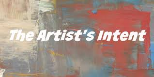 Looking For A Artist The Artist S Intent How To Create Successful Artwork