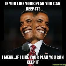 Obamacare Meme - if you like sav2dt obamacare pinterest memes greed and politics