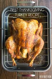 southern turkey recipe thanksgiving three easy steps to a moist u0026 delicious turkey thanksgiving