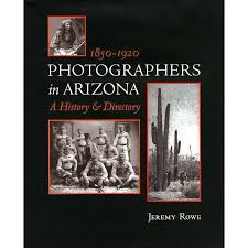 arizona photographers 1850 1920 photographers in az a history directory bullion