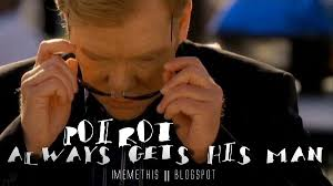 Horatio Caine Meme - i meme this horatio caine poirot always gets his man