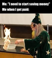 I Need Money Meme - i need to start saving money humoar com