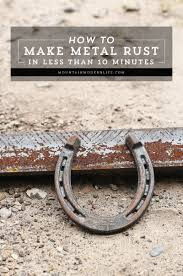 How To Mix Metals At Home Mixing Metals In Your Home Decor by How To Make Metal Rust In Less Than 10 Minutes Mountainmodernlife