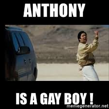 Anthony Meme - anthony is a gay boy the hangover meme generator