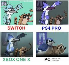 Xbox Memes - fbcomishowmas switch xbox one x ps4 pro pl pc 4kv60fps gtok 1080