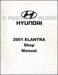2001 hyundai elantra manual 2001 hyundai elantra repair shop manual factory reprint