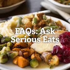 thanksgiving faq ask serious eats serious eats