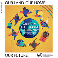 world day to combat desertification and drought 17 june