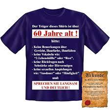 witzige spr che zum 60 geburtstag lustige sprüche tshirt der träger dieses shirts ist über 60