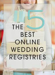 wedding regestries 5 best online wedding registries