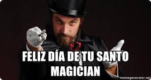 Magician Meme - feliz día de tu santo magician household magician meme generator