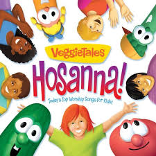veggietales hosanna today s top worship songs for
