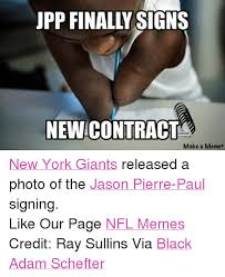 Ny Giant Memes - upp finally signs newicontract make a meme new york giants released
