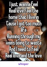 Feel The Love Meme - i just wanna feel real love feel the home that i live in cause i