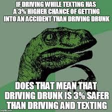 Texting And Driving Meme - philosoraptor meme imgflip
