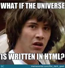 Meme Source - keanu seeks source code of the universe by the dark geek meme center