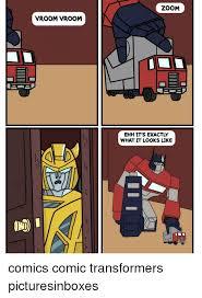Transformers Meme - vroom vroom zoom what it looks like comics comic transformers