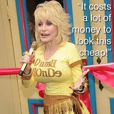Dolly Parton Meme - best dolly parton quote quote number 591698 picture quotes