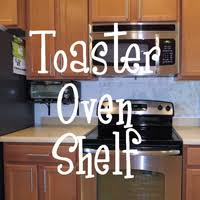 Under Cabinet Toaster Oven Mount Toaster Oven Shelf The Diy