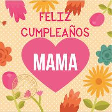 imagenes que digan feliz cumpleaños mami 1 imagen vale mas que 1000 palabras feliz cumpleaños mama 2