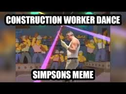 Meme Construction - toronto construction worker dances at simpsons gay steel mill