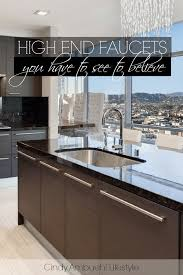 luxury kitchen faucets high end kitchen faucets you to see to believe