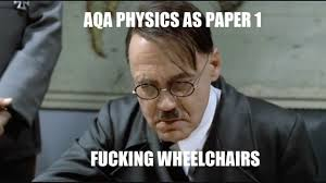 Physics Meme - hitler reacts to aqa physics 2017 as paper 1 youtube