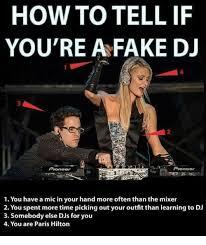 Dj Meme - 25 best memes about fake dj fake dj memes