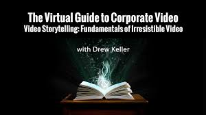 Corporate Video The Virtual Guide To Corporate Video Video Storytelling