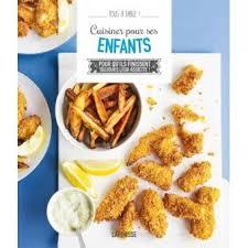 livre cuisine pour enfant cuisiner pour ses enfants broché collectif achat livre achat