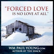 The Shack Love Is A Choice The Shack Pinterest Truths Faith And Grief