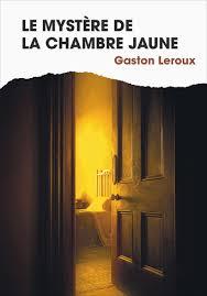 mystere chambre jaune le mystère de la chambre jaune gaston leroux livre belgique