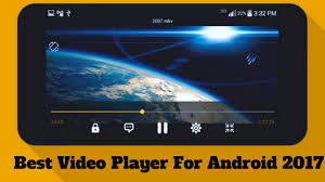 best android player top 7 player android you can use in 2017 2018