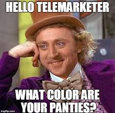 Telemarketer Meme - how to answer unwanted calls imgflip