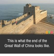 This Is The End Meme - 25 best memes about the end of the great wall of china the