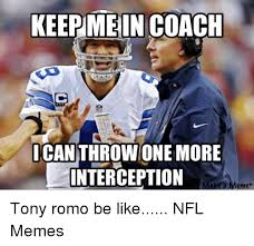 Tony Romo Meme Images - keepme in coach icanthrowione more interception make a meme tony