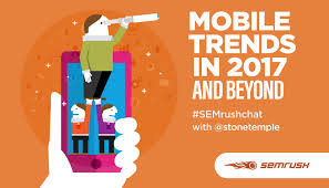 mobile trends in 2017 and beyond semrushchat