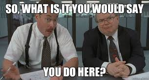 Meme Generator Office Space - denton slacker is a locally based site promoting small businesses