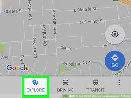 android maps how to see view on maps on android 7 steps