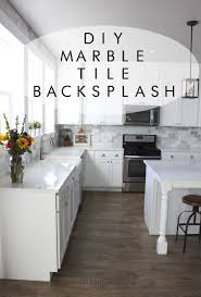 How To Install A Tile Backsplash In Kitchen Astonishing My Diy Marble Backsplash Kitchen Styling Tile Of