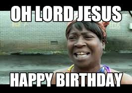 Funny Bday Meme - top funny christmas jesus birthday meme 2happybirthday