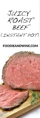 roast beef recipe instant pot and oven recipe instant pot
