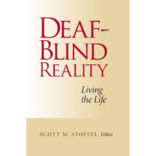 How Do Deaf Blind Communicate Deaf Blind Reality Living The Life By Scott M Stoffel Editor